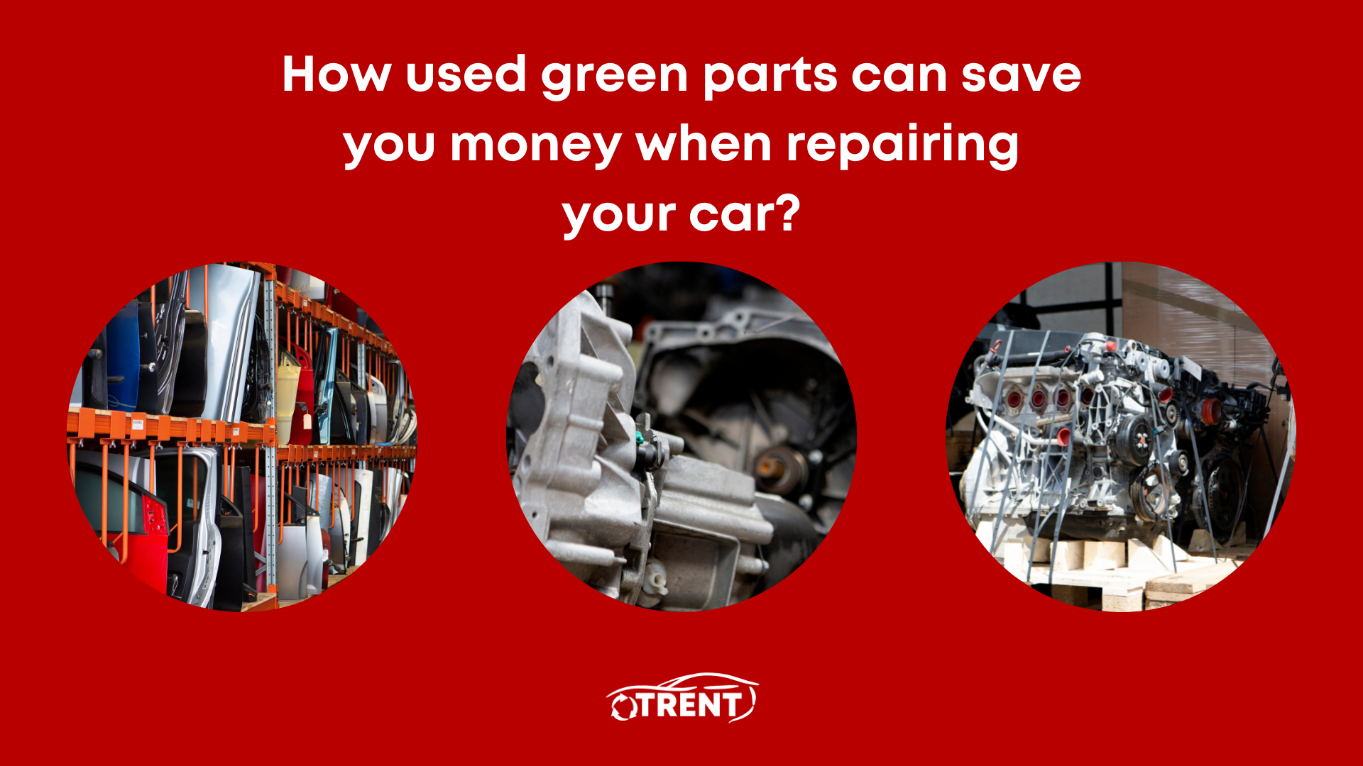 How used green parts can save you money when repairing your car?